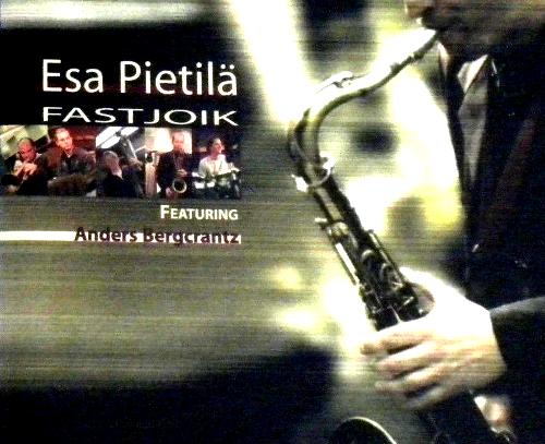 Esa Pietilä Quintet: Fastjoik