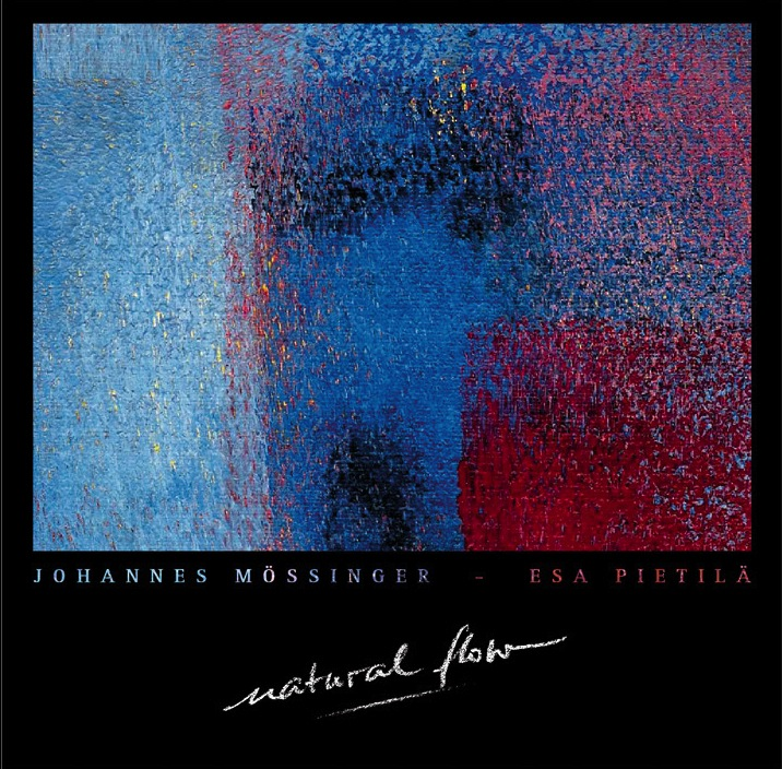 Johannes Mössinger & Esa Pietilä: Natural Flow
